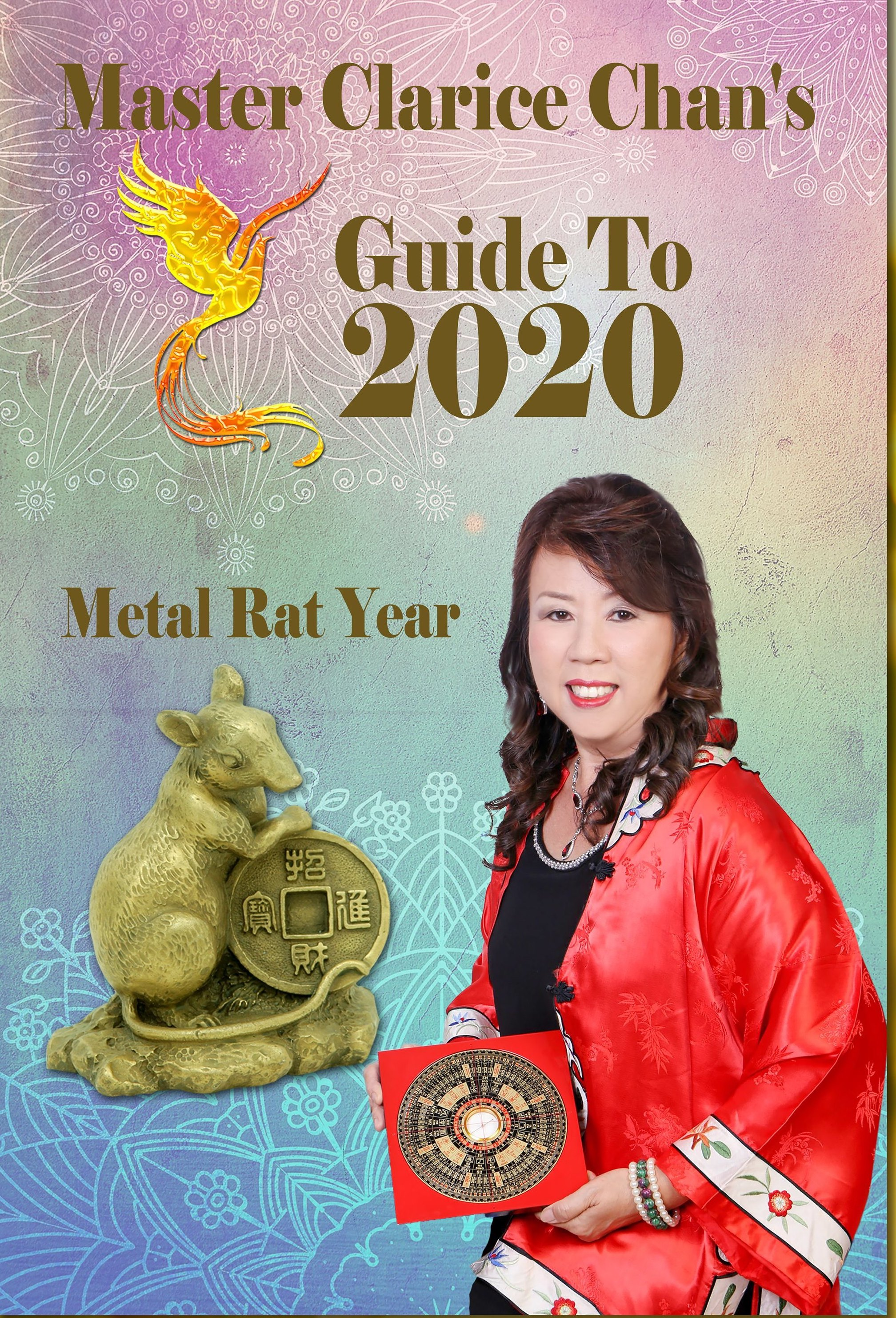 Master Clarice Chan's Guide to 2020 -The Yang Metal Rat Year